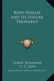 Body Disease and Its Stellar Treatment by Elbert Benjamine