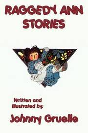 Raggedy Ann Stories - Illustrated by Johnny Gruelle