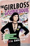 The Girlboss Workbook by Sophia Amoruso