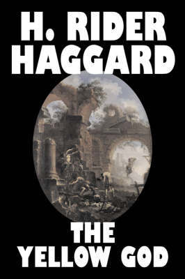 The Yellow God by H.Rider Haggard