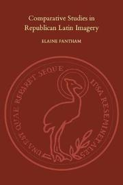 Comparative Studies in Republican Latin Imagery by Elaine Fantham