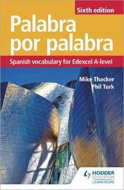 Palabra por Palabra Sixth Edition: Spanish Vocabulary for Edexcel A-level by Phil Turk