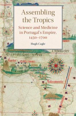 Assembling the Tropics by Hugh Cagle