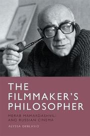 The Filmmaker's Philosopher by Alyssa Deblasio