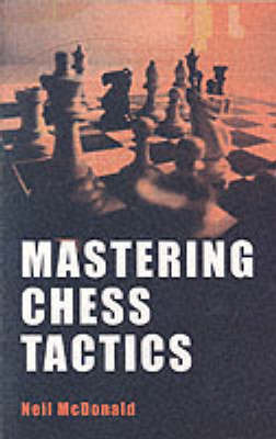 Mastering Chess Tactics by Neil McDonald image