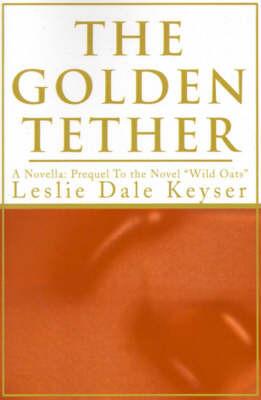 The Golden Tether by Leslie Dale Keyser image