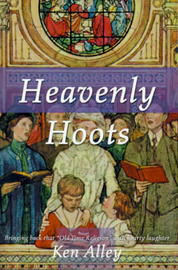 """Heavenly Hoots: Bringing Back That """"Old Time Religion"""" with Hearty Laughter by Ken Alley"""