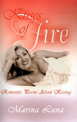 Kisses of Fire: Romantic Poems about Kissing by Marina Luna image