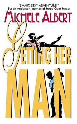 Getting Her Man by Michele Albert image
