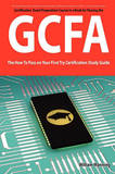Giac Certified Forensic Analyst Certification (Gcfa) Exam Preparation Course in a Book for Passing the Gcfa Exam - The How to Pass on Your First Try C