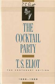 The Cocktail Party by T.S. Eliot