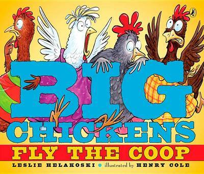 Big Chickens Fly the COOP by Leslie Helakoski image