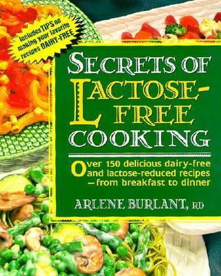 Secrets of Lactose-free Cooking by Arlene Burlant image