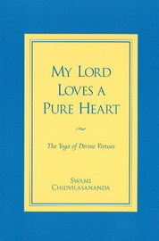 My Lord Loves a Pure Heart by Gurumayi Chidvilasananda image