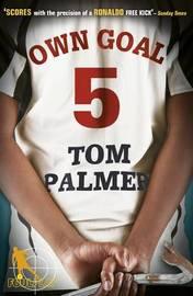 Foul Play: Own Goal by Tom Palmer