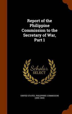 Report of the Philippine Commission to the Secretary of War, Part 1 image