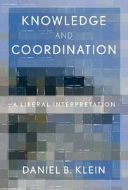 Knowledge and Coordination by Daniel B. Klein