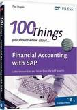 100 Things You Should Know About Financial Accounting with SAP by Paul Ovigele