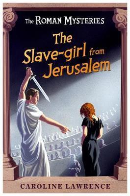 Slave Girl from Jerusalem (Roman Mysteries #13) by Caroline Lawrence image
