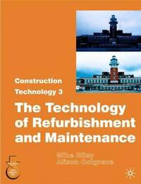 Construction Technology 3: The Technology of Refurbishment and Maintenance: 3 by Mike Riley image