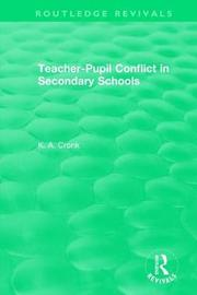 Teacher-Pupil Conflict in Secondary Schools (1987) by K.A. Cronk