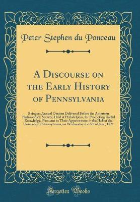 A Discourse on the Early History of Pennsylvania by Peter Stephen Du Ponceau image