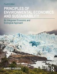 Principles of Environmental Economics and Sustainability by Ahmed Hussen