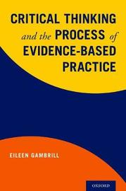 Critical Thinking and the Process of Evidence-Based Practice by Eileen Gambrill