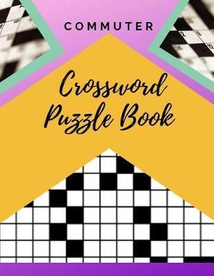 Commuter Crossword Puzzle Book by Samurel M Kardem