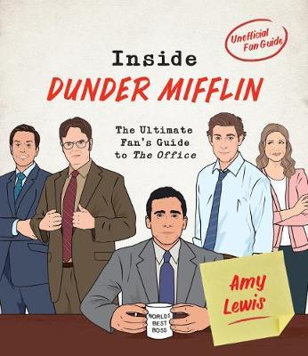 Inside Dunder Mifflin by Amy Lewis