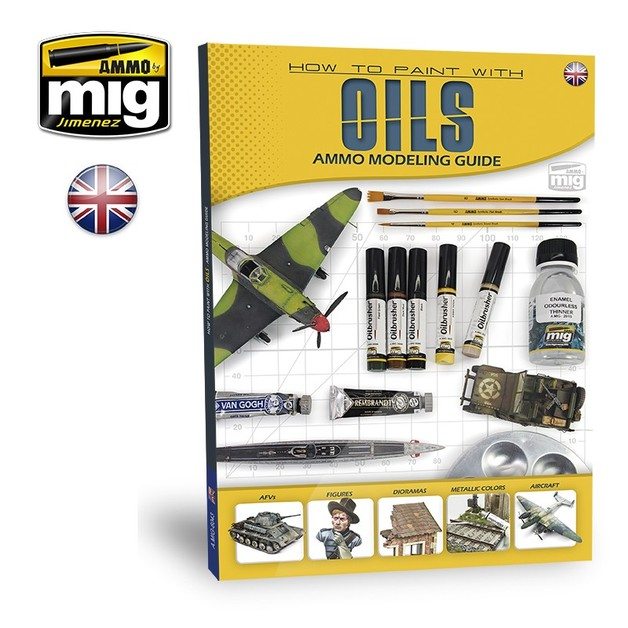 Ammo of Mig Jimenez Modelling Guide: How to Paint With Oils