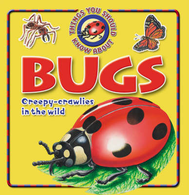 10 Things You Should Know About Bugs by Steve Parker image