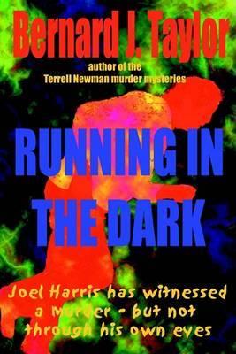Running in the Dark by Bernard J. Taylor image