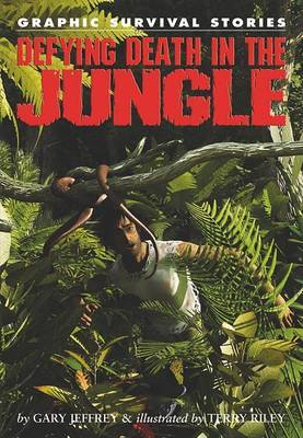Defying Death in the Jungle by Gary Jeffrey image