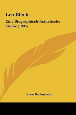Leo Blech: Eine Biographisch-Asthetische Studie (1905) by Ernst Rychnovsky image
