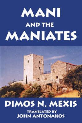 Mani and the Maniates by John Antonakos
