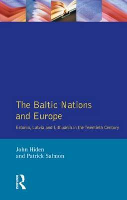 The Baltic Nations and Europe by John Hiden