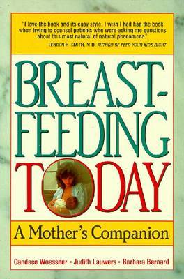 Breast Feeding Today: A Mother's Companion by Candace Woessner image