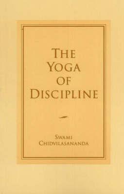 Yoga of Discipline by Swami Chidvilasananda