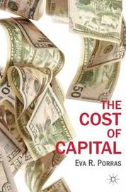 The Cost of Capital by Eva R. Porras