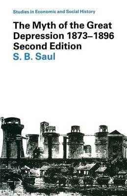 The Myth of the Great Depression, 1873-1896 by S.B. Saul image