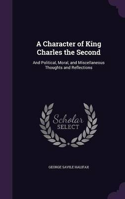A Character of King Charles the Second by George Savile Halifax image