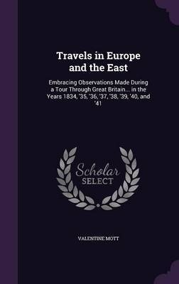 Travels in Europe and the East by Valentine Mott image