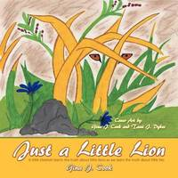 Just a Little Lion by Gina J. Cook