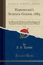 Hardwicke's Science-Gossip, 1885, Vol. 21 by J.E. Taylor