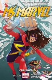 Ms. Marvel Volume 3: Crushed by G. Wilson Willow