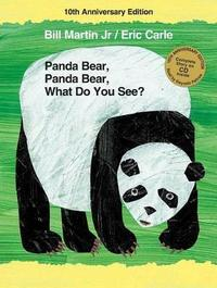 Panda Bear, Panda Bear, What Do You See? 10th Anniversary Edition by Bill Martin