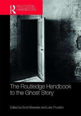 The Routledge Handbook to the Ghost Story image