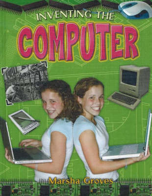 Inventing the Computer by Marsha Groves