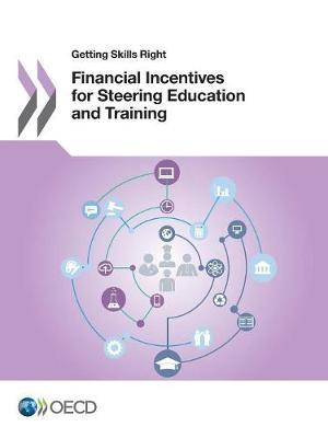 Getting Skills Right Financial Incentives for Steering Education and Training by Oecd image
